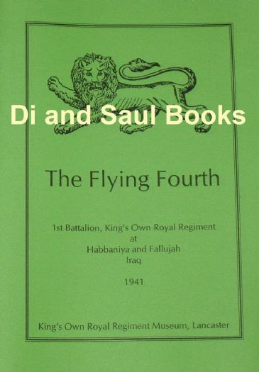 The Flying Fourth - The King's Own Royal Regiment in Iraq 1941